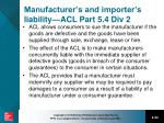 manufacturer s and importer s liability acl part 5 4 div 2