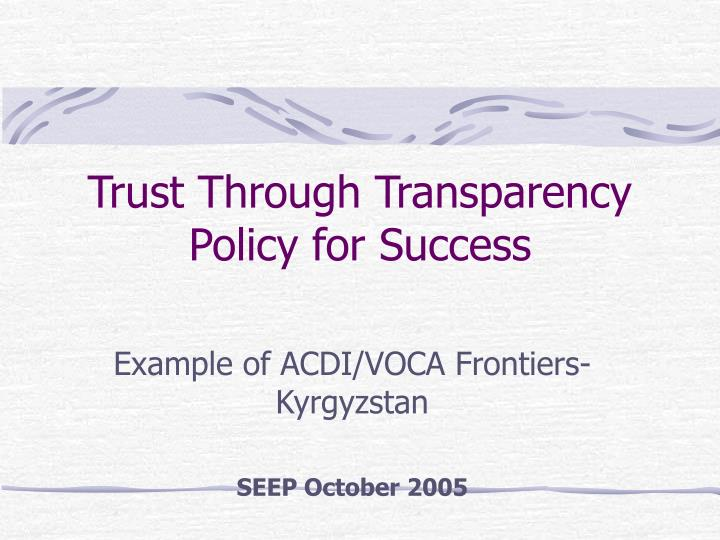 trust through transparency policy for success n.