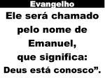 ele ser chamado pelo nome de emanuel que significa deus est conosco