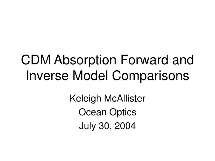 cdm absorption forward and inverse model comparisons n.