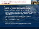 what are unreimbursed disaster related expenditures