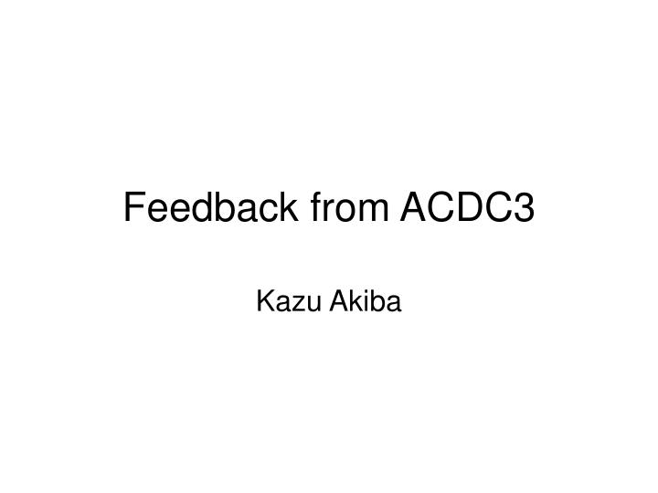 feedback from acdc3 n.