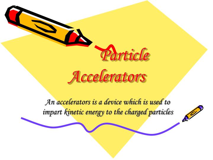 particle accelerators n.