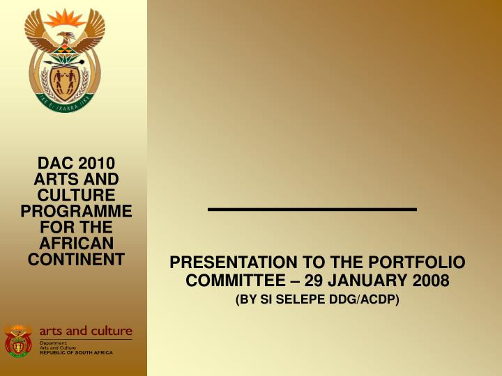 presentation to the portfolio committee 29 january 2008 by si selepe ddg acdp n.