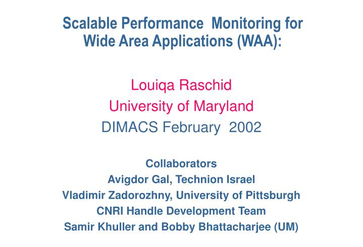 scalable performance monitoring for wide area applications waa n.