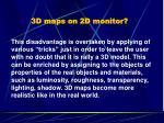3d maps on 2d monitor