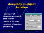 accuracy in object location