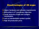 disadvantages of 3d maps