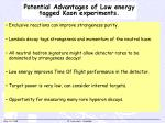 potential advantages of low energy tagged kaon experiments