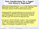 rate considerations for a tagged rare decay k l experiment