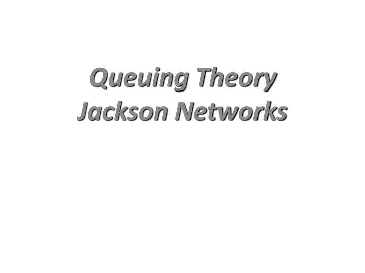 queuing theory jackson networks n.