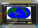 improved coastal coverage