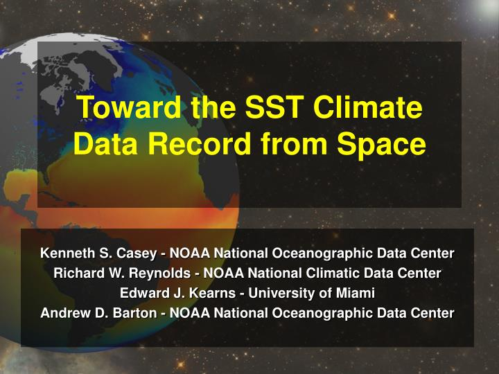 toward the sst climate data record from space n.