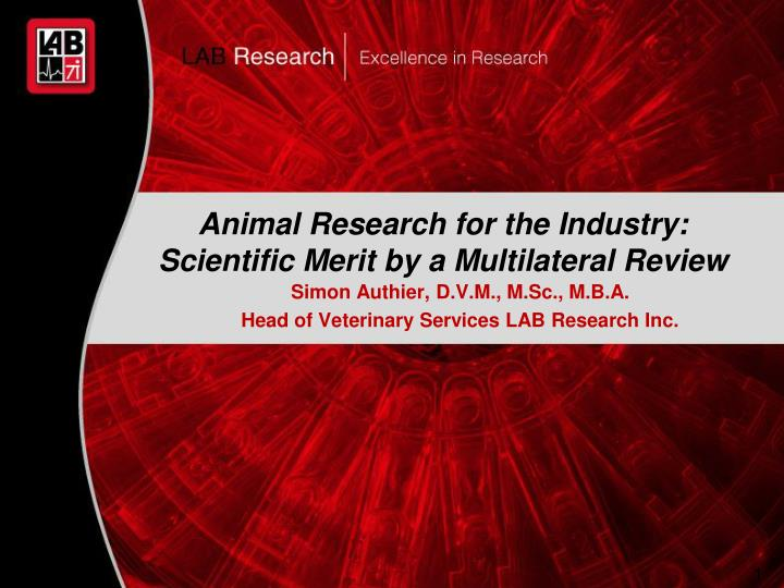 animal research for the industry scientific merit by a multilateral review n.