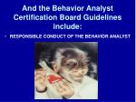 and the behavior analyst certification board guidelines include