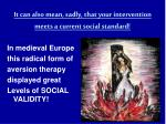 it can also mean sadly that your intervention meets a current social standard