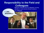 responsibility to the field and colleagues
