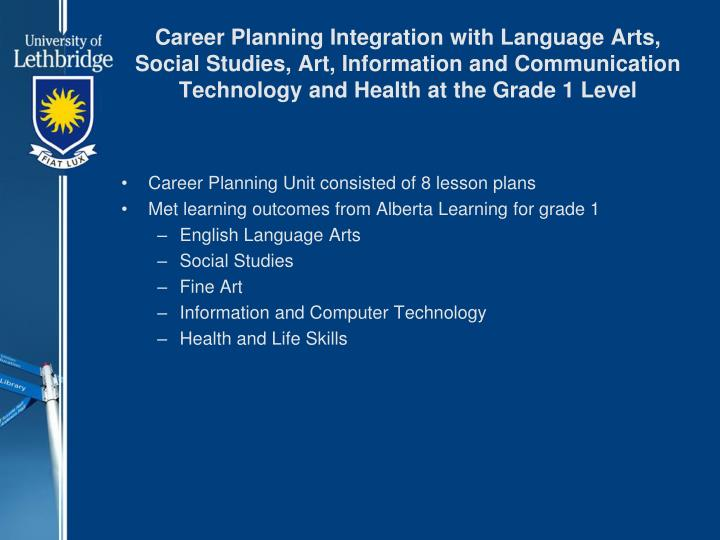 Career Planning Integration with Language Arts, Social Studies, Art, Information and Communication Technology and Health at the Grade 1 Level