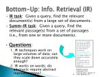 bottom up info retrieval ir