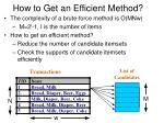 how to get an efficient method