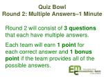quiz bowl round 2 multiple answers 1 minute