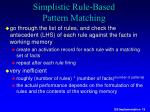 simplistic rule based pattern matching