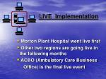 live implementation