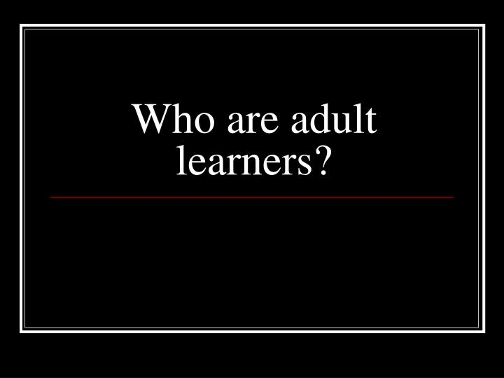 who are adult learners n.