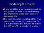 shortening the project