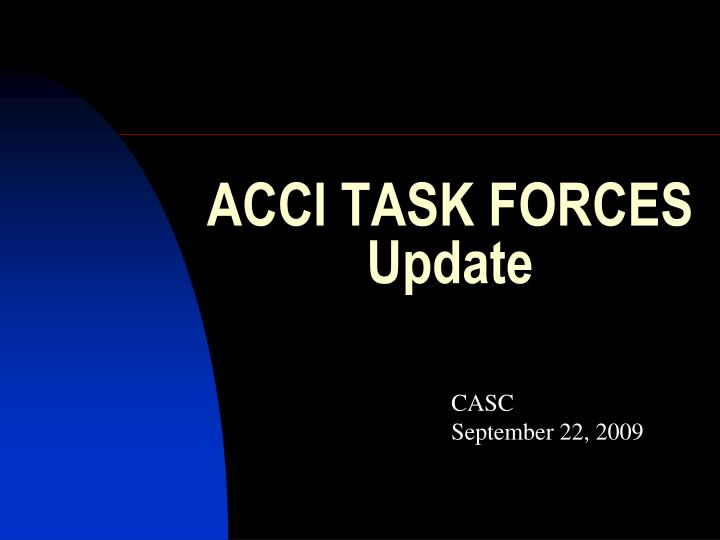 acci task forces update n.