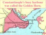 constantinople s busy harbour was called the golden horn