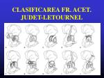 clasificarea fr acet judet letournel