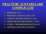 fracturi acetabulare complica ii
