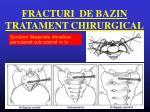 fracturi de bazin tratament chirurgical2