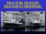 fracturi de bazin tratament ortopedic1