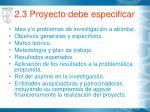 2 3 proyecto debe especificar