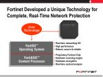 fortinet developed a unique technology for complete real time network protection