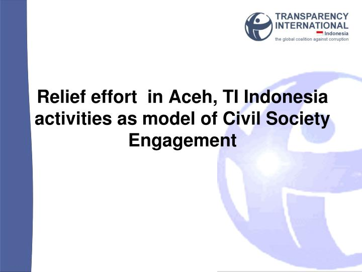 relief effort in aceh ti indonesia activities as model of civil society engagement n.