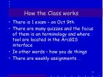 how the class works