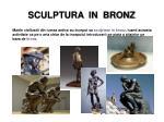 sculptura in bronz