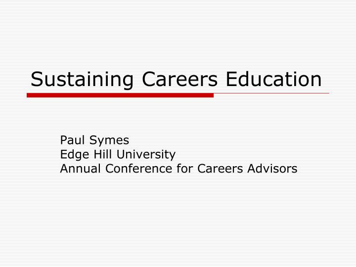 sustaining careers education n.