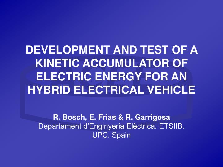 development and test of a kinetic accumulator of electric energy for an hybrid electrical vehicle n.