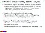 motivation why frequency domain analysis