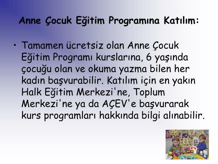 Anne Çocuk Eğitim Programına Katılım: