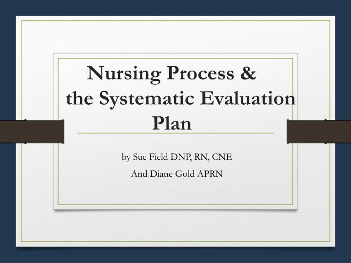 Ppt  Nursing Process  The Systematic Evaluation Plan