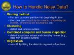 how to handle noisy data