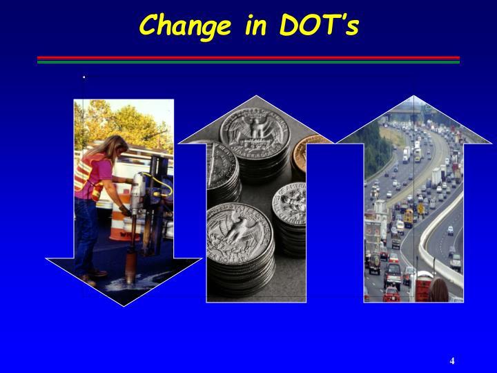 Change in DOT's