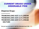 current drugs under orderable item