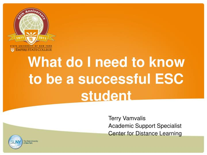 what do i need to know to be a successful esc student n.