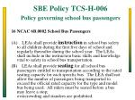 sbe policy tcs h 006 policy governing school bus passengers